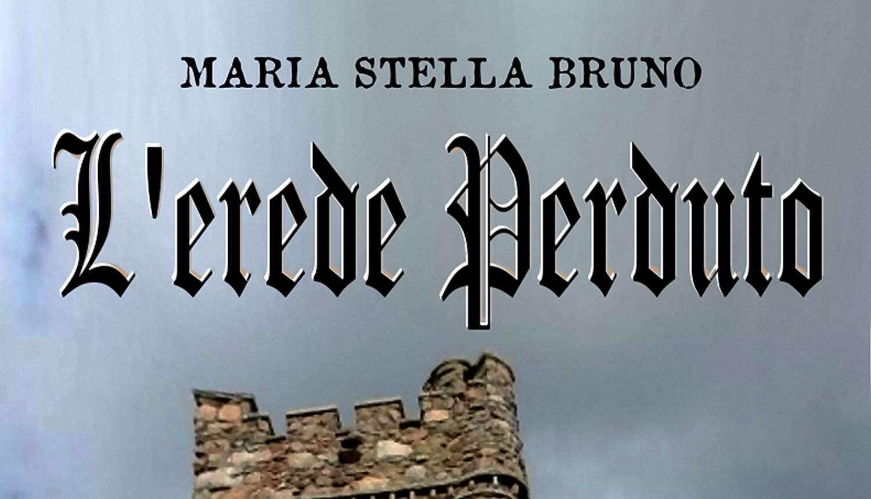 """Evento: Uscita dell'ebook """"L'Erede Perduto"""" di Maria Stella Bruno"""