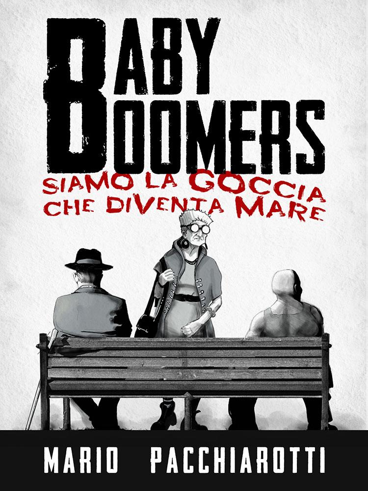 Baby Boomers – Siamo la goccia che diventa mare