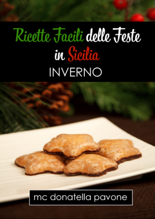 Ricette Facili delle Feste in Sicilia: Inverno
