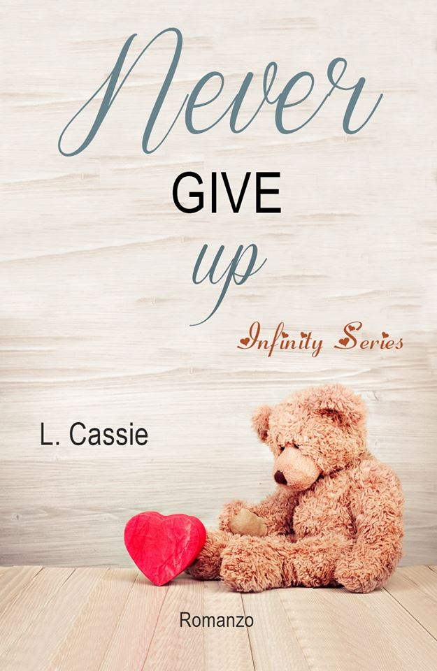 Never give up (Vol. 1 Infinity Series)