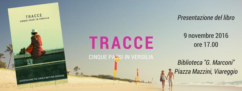 """Presentazione libro """"Tracce – Cinque passi in Versilia"""""""