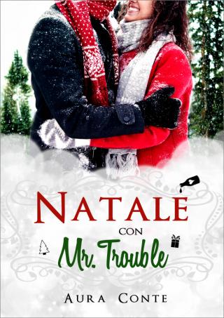 Natale con Mr. Trouble di Aura Conte
