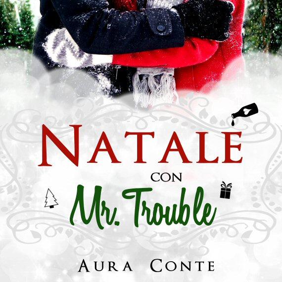 Aura Conte, Natale con Mr. Trouble