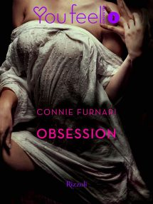 """Obsession"" (Youfeel - Rizzoli) di Connie Furnari."