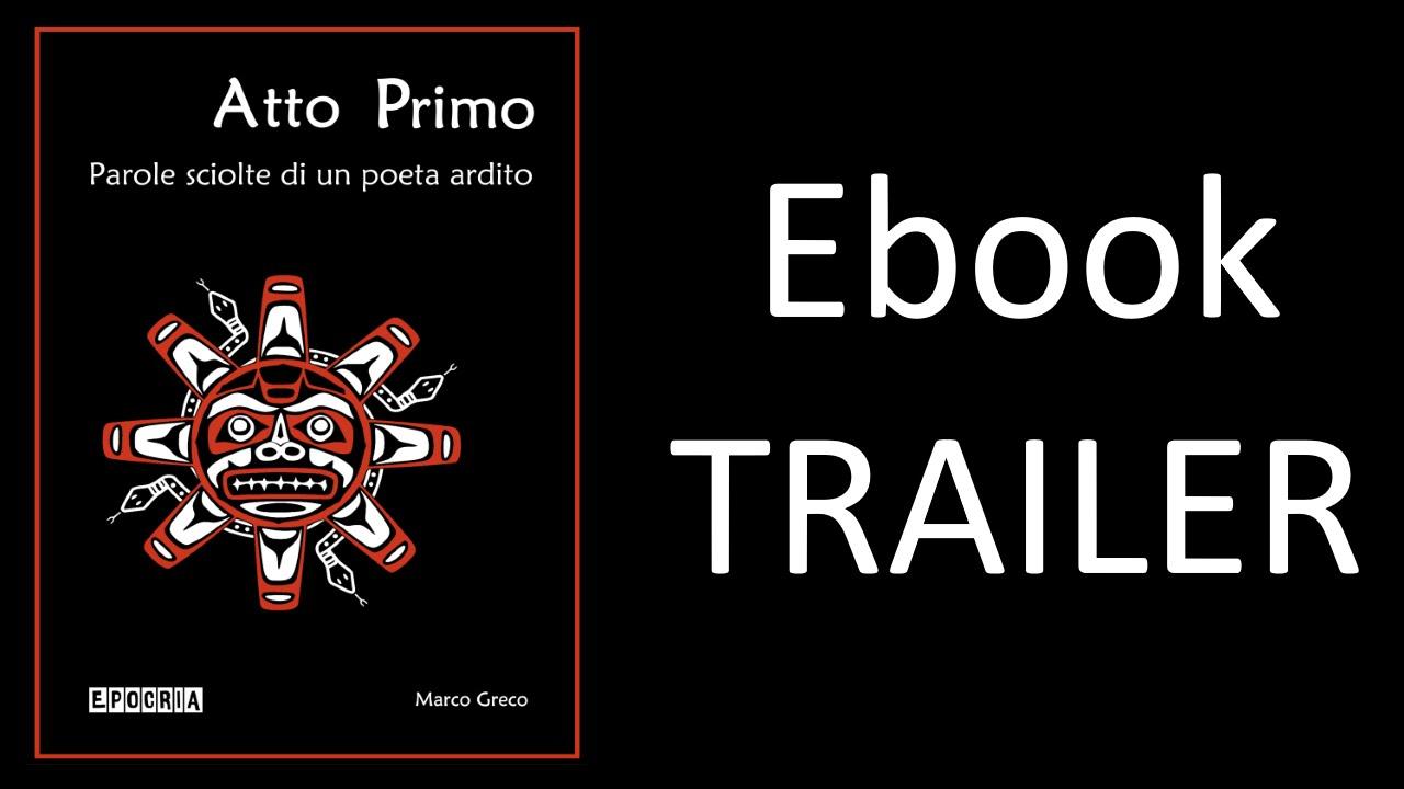 """Book Trailer: """"Atto Primo – Parole sciolte di un poeta ardito"""""""