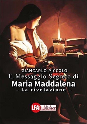 Il Messaggio Segreto di Maria Maddalena – La rivelazione