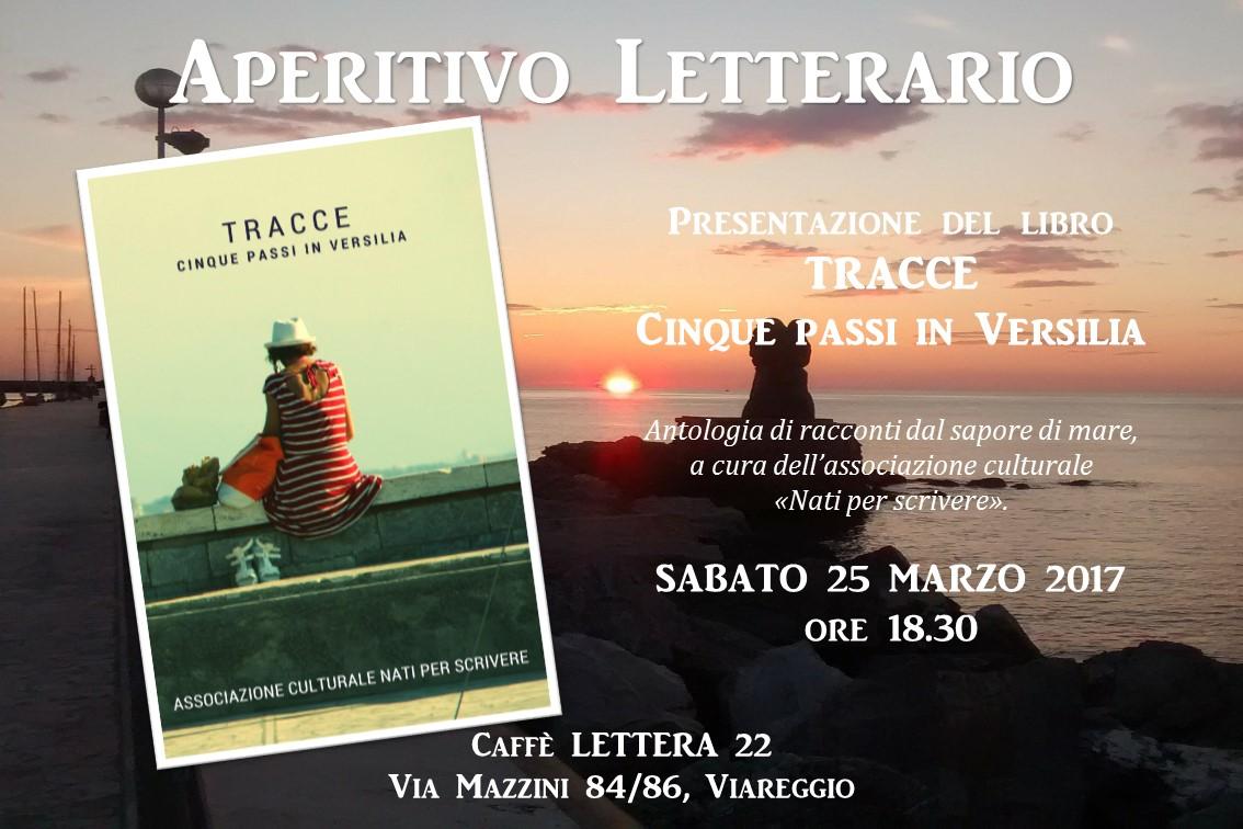 """Presentazione libro: Lettera 22 presenta """"TRACCE Cinque passi in Versilia"""""""