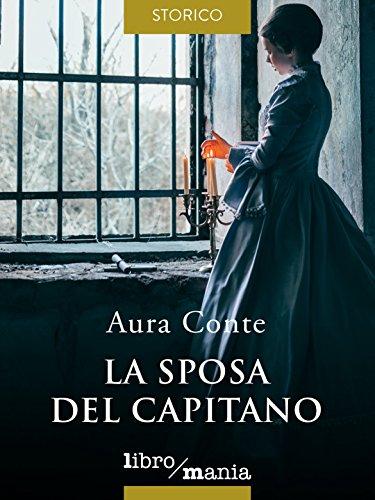 Aura Conte - La sposa del Capitano