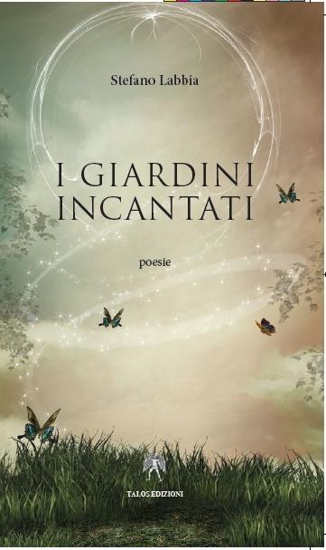 """Presentazione """"I Giardini Incantati"""" di Stefano Labbia"""