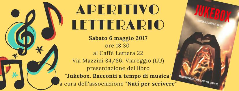 """Aperitivo letterario a Viareggio """"Lettera 22 presenta JUKEBOX – Racconti a tempo di musica"""""""