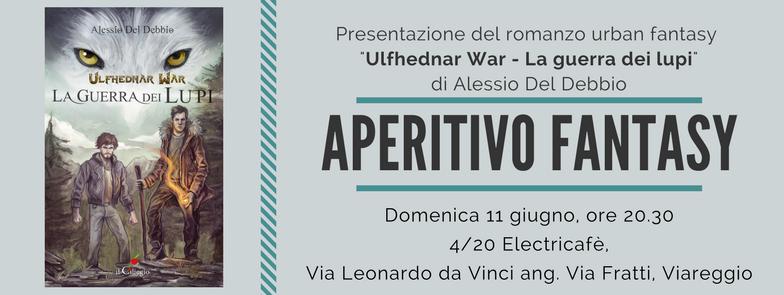 """Aperitivo Fantasy Presentazione del libro """"Ulfhednar War – La guerra dei lupi"""" di Alessio Del Debbio"""
