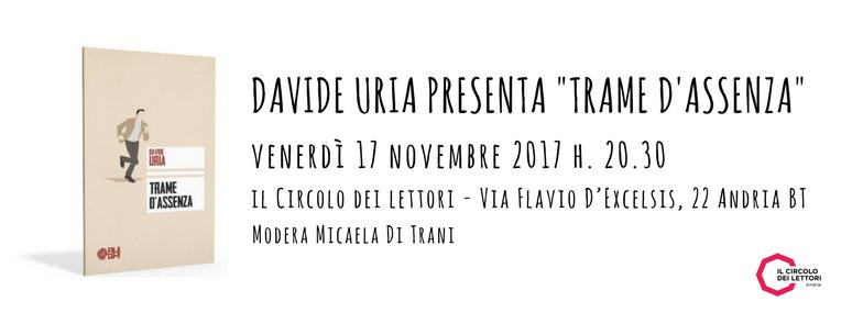 """Evento: Presentazione """"Trame d'assenza"""" di Davide Uria presso il Circolo dei lettori di Andria"""