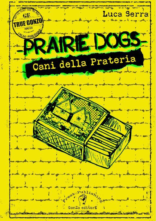 Prairie Dogs / Cani della prateria